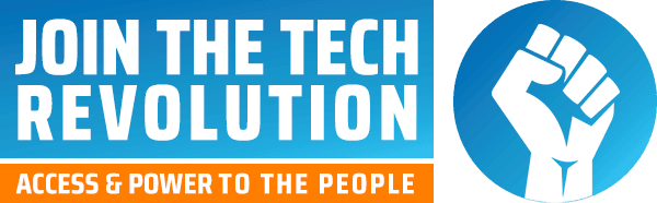 Join the Tech Revolution - Access & Power to the People